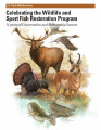 Celebrating the Wildlife and Sport Fish Restoration program: 75 years of conservation and...
