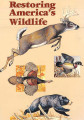 Restoring America's wildlife 1937-1987: the first 50 years of the Federal Aid in Wildlife...