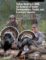 Turkey Hunting in 2006: An Analysis of Hunter Demographics, Trends, and Economic Impacts Addendum...