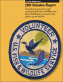 2001 Volunteer Report Volunteers conserve and interpret fish and wildlife and their habitat for...