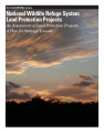 National Wildlife Refuge System land protection projects: an assessment of land protection...