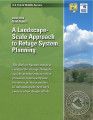Final report: a landscape-scale approach to refuge system planning