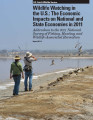 Wildlife Watching in the U.S.: The Economic Impacts on National and State Economies in 2011:...
