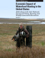 Economic Impact of Waterfowl Hunting in the United States: Addendum to the 2011 National Survey of...