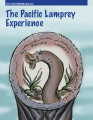 The Pacific lamprey experience