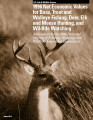 1996 Net Economic Values for Bass, Trout and Walleye Fishing, Deer, Elk and Moose Hunting, and...