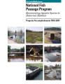National Fish Passage  Program Reconnecting Aquatic Species to Historical Habitats Program...