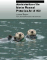 Administration of the Marine Mammal Protection Act of 1972 Annual Report January 1, 1999 to...
