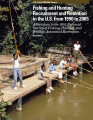 Fishing and Hunting Recruitment and Retention in the U.S. from 1990 to 2005 Addendum to the 2001...