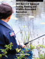 2011 National Survey of Fishing, Hunting, and Wildlife-Associated Recreation National Overview